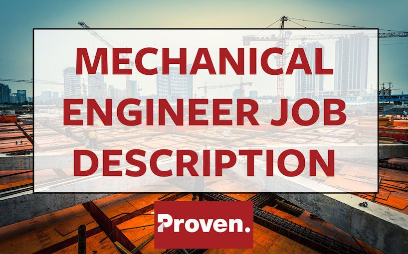 The Perfect Mechanical Engineer Job Description \u2013 Proven