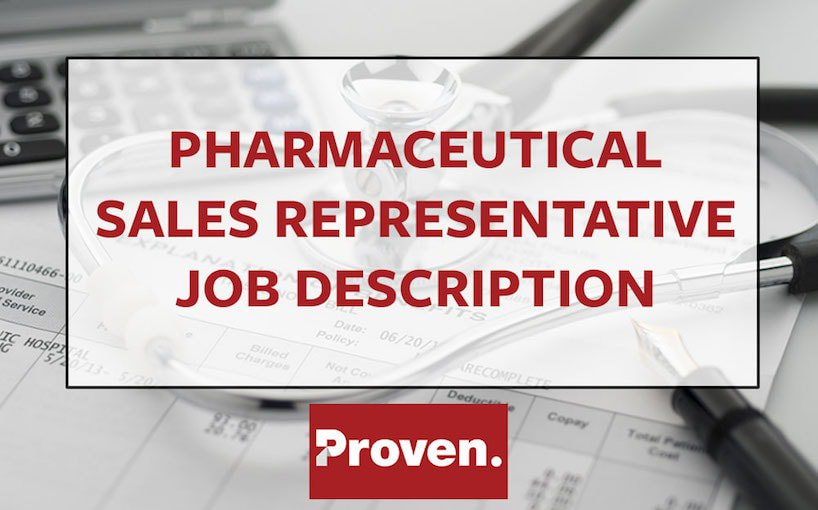 The Perfect Pharmaceutical Sales Representative Job Description \u2013 Proven