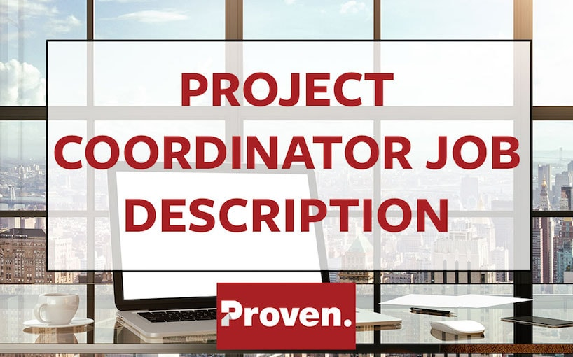 The Perfect Project Coordinator Job Description \u2013 Proven - project coordinator job description