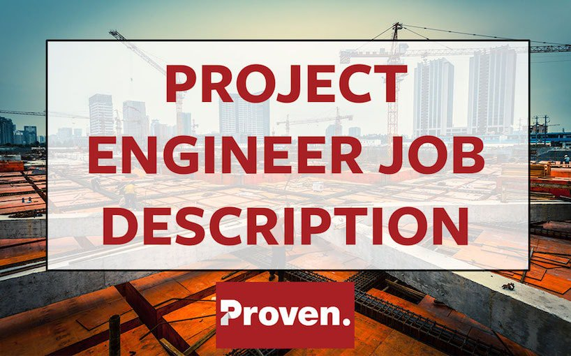 The Perfect Project Engineer Job Description \u2013 Proven