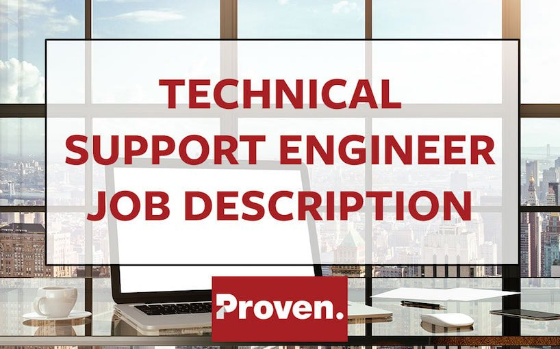 The Perfect Technical Support Engineer Job Description \u2013 Proven - engineer job description