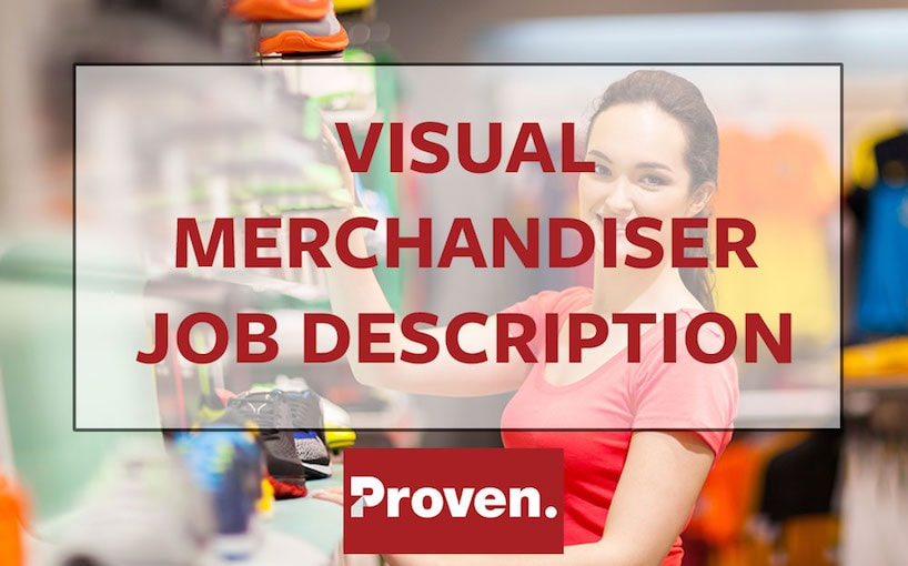 The Perfect Visual Merchandiser Job Description \u2013 Proven - merchandiser job description