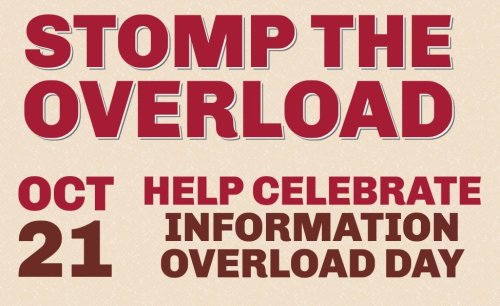 Information Overload Day 2013 - October 21, 2013