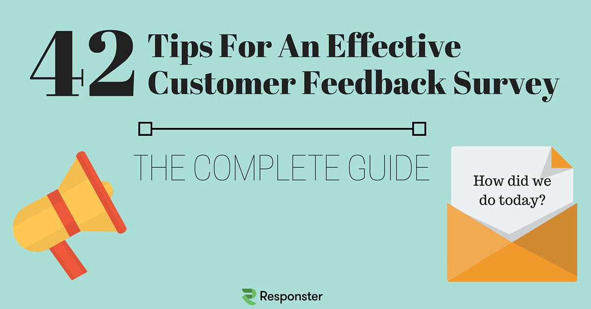 How To Collect Customer Feedback 42 tips for effective surveys
