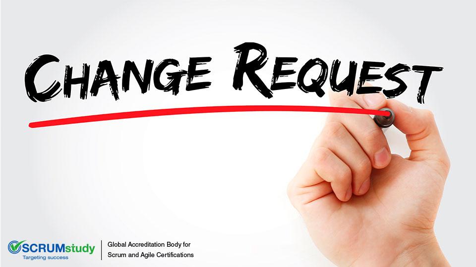 Change Request SCRUMStudy SCRUMstudy Blog