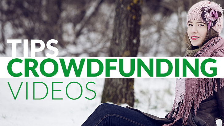How to Create an Effective Crowdfunding Video