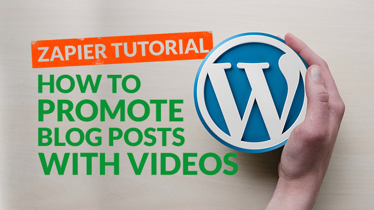 How to promote Wordpress blog posts with videos