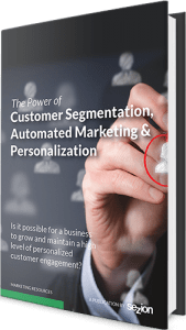 The Power of Customer Segmentation, Automated Marketing and Personalization - Free Ebook