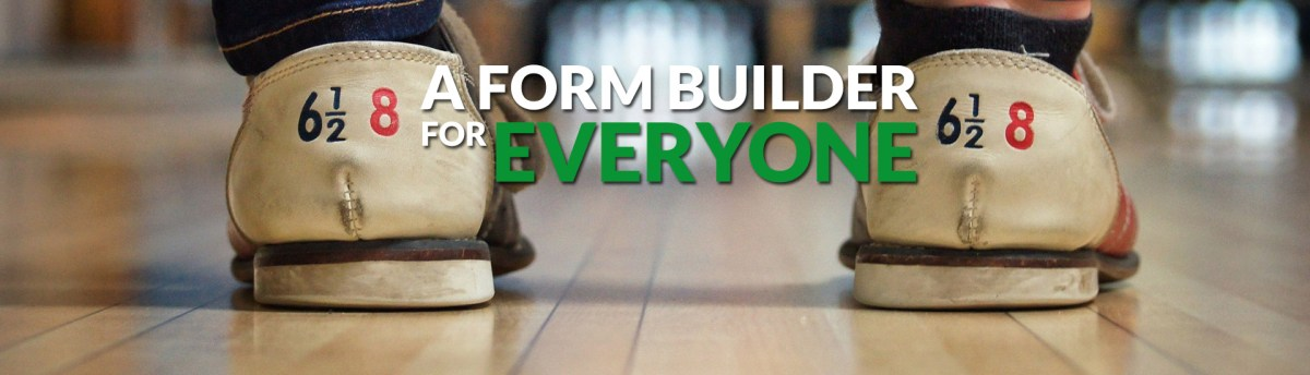 A form builder for everyone