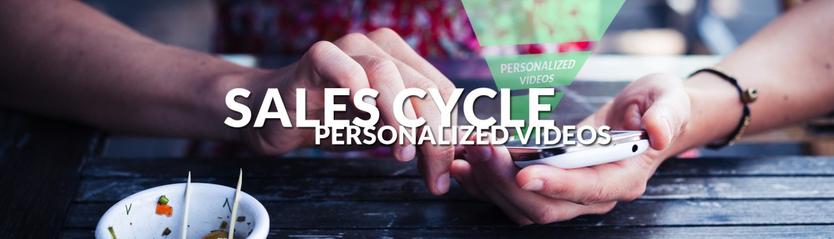 The Sales Cycle and Personalized Video
