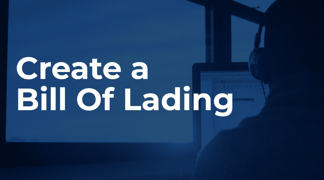 How To Create a Bill Of Lading