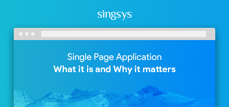 Why Your Next Website Should be a Single Page Application Singsys