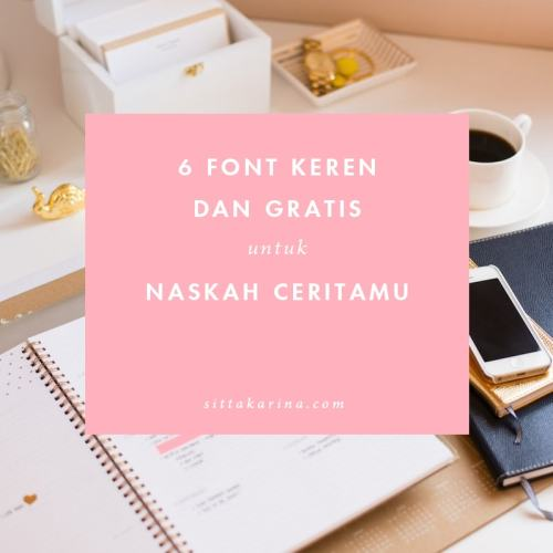 blog sittakarina - 6 font keren dan gratis untuk naskah ceritamu