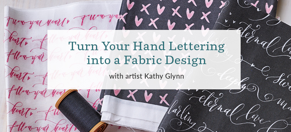 Turn Your Hand Lettering into a Fabric Design Backgrounds and