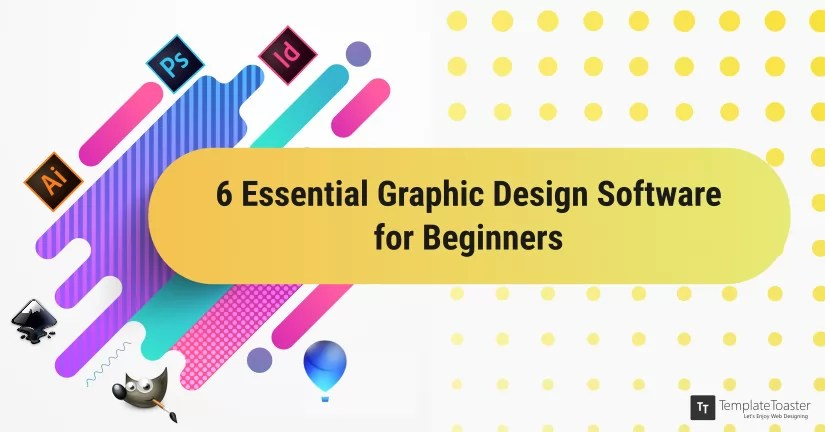 Top 6 Essential Graphic Design Software for Beginners - essentialdesign