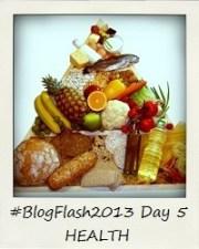 #BlogFlash2013 (March): Day 5 - Health