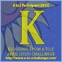 A-Z Challenge: K