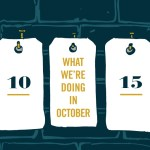 What We're Doing: October