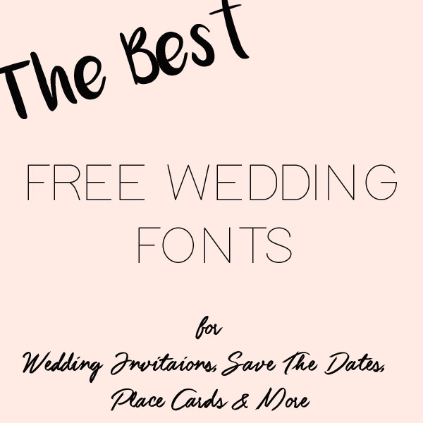 The Best Free Fonts For Wedding Invitations  Place Cards - free wedding save the dates