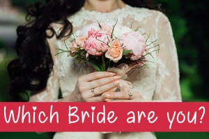 which-bride-are-you