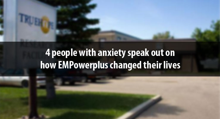 4 people with anxiety speak out on how EMPowerplus changed their lives