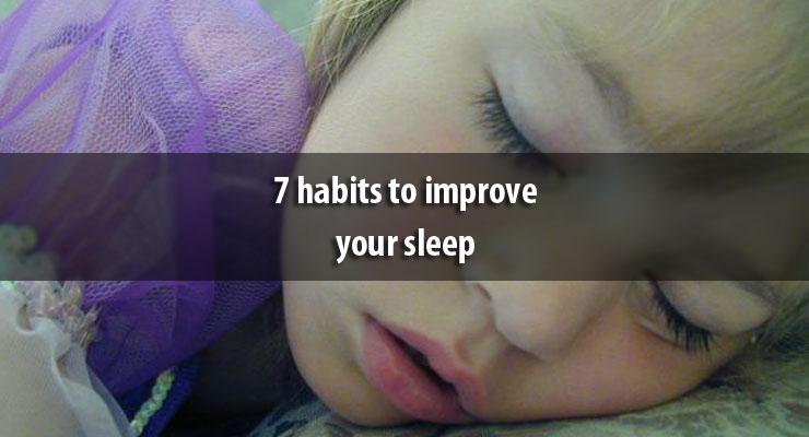 7 habits to improve your sleep
