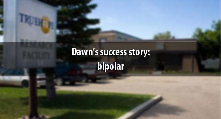 Dawn's success story: bipolar