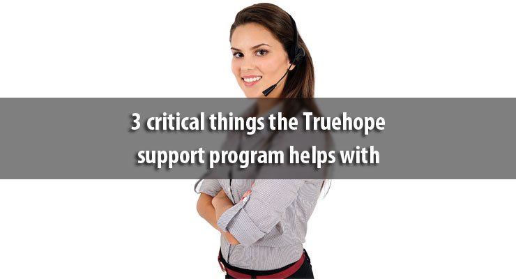 3 critical things the Truehope support program helps with