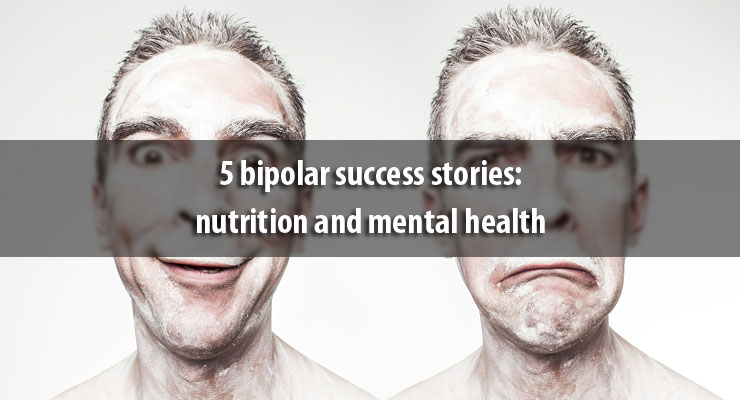 5 bipolar success stories: nutrition and mental health