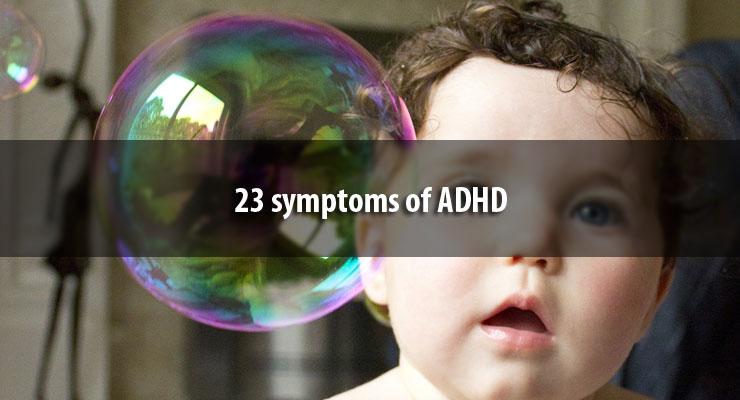 23 symptoms of ADHD