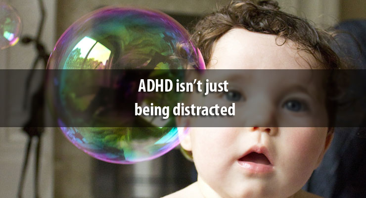 ADHD isn't just being distracted