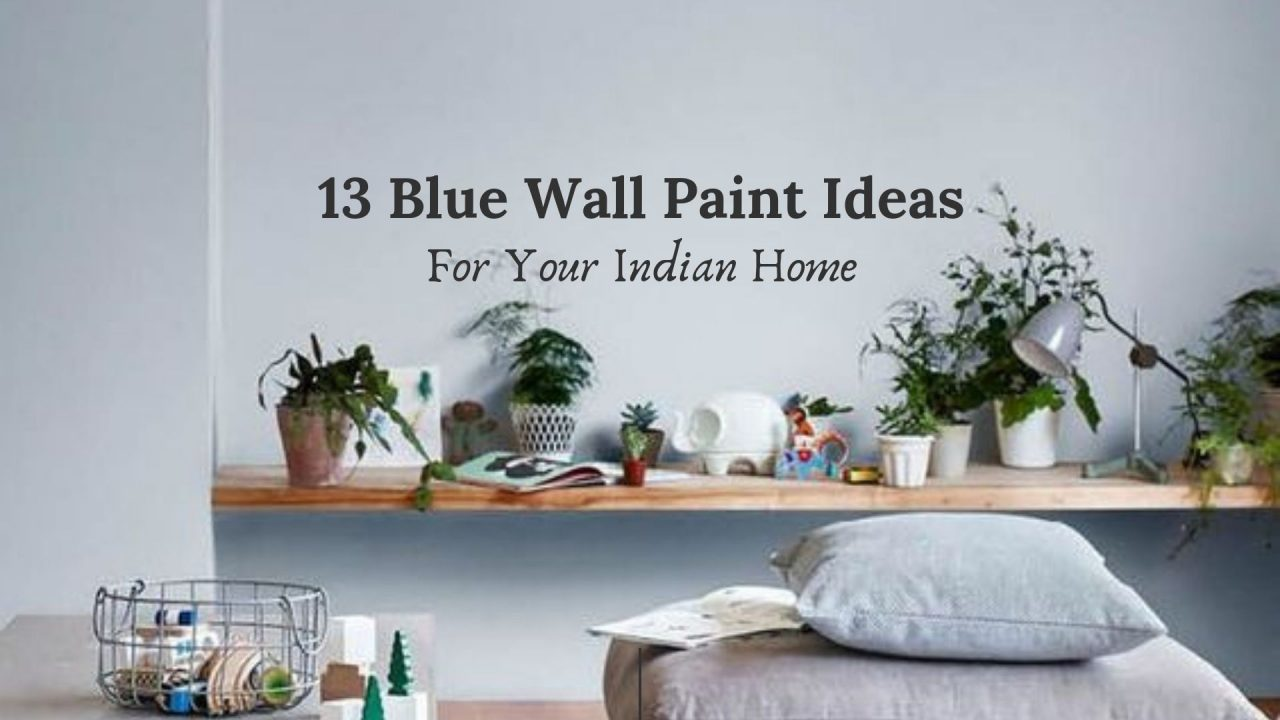 These Blue Wall Paint Ideas Will Inspire You To Take The Plunge The Urban Guide