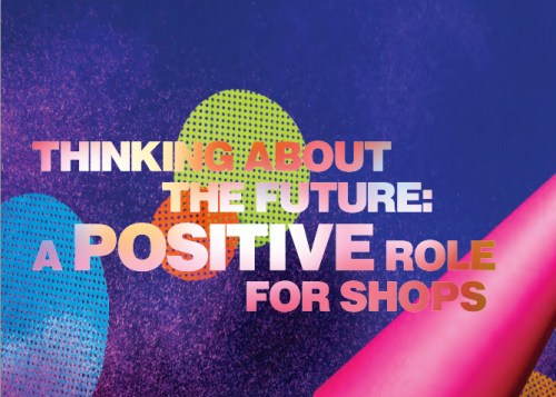 Thinking about the future: a positive role for shops