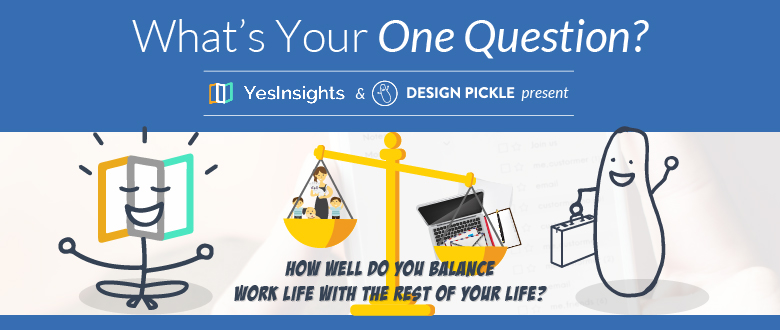 Design Pickle Study Reveals We Need More Work-Life Balance Tips