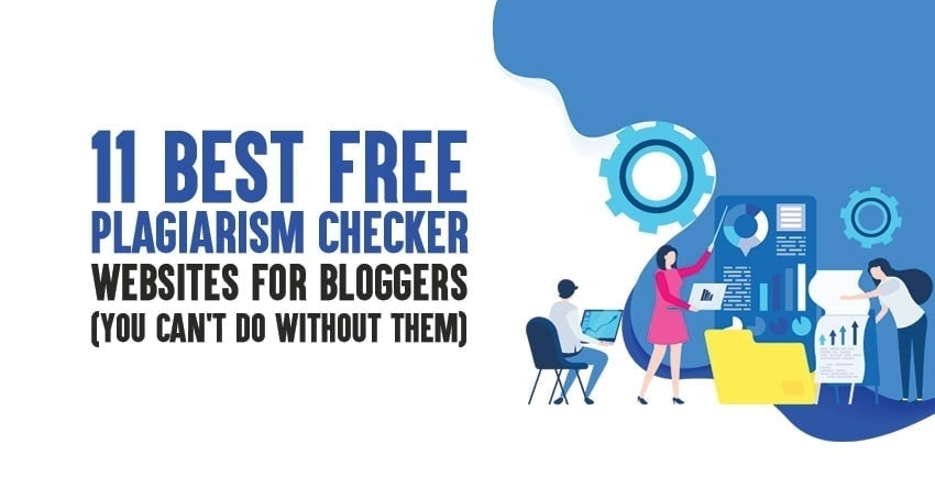 11 Best Free Plagiarism Checker Websites For Bloggers