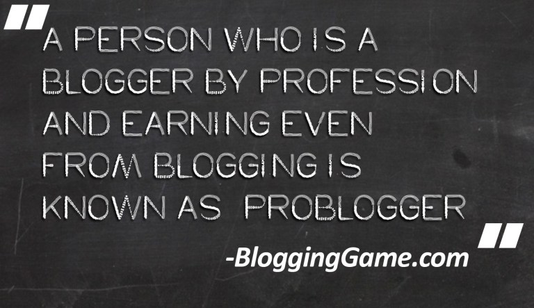 Who is a ProBlogger, Complete Answer