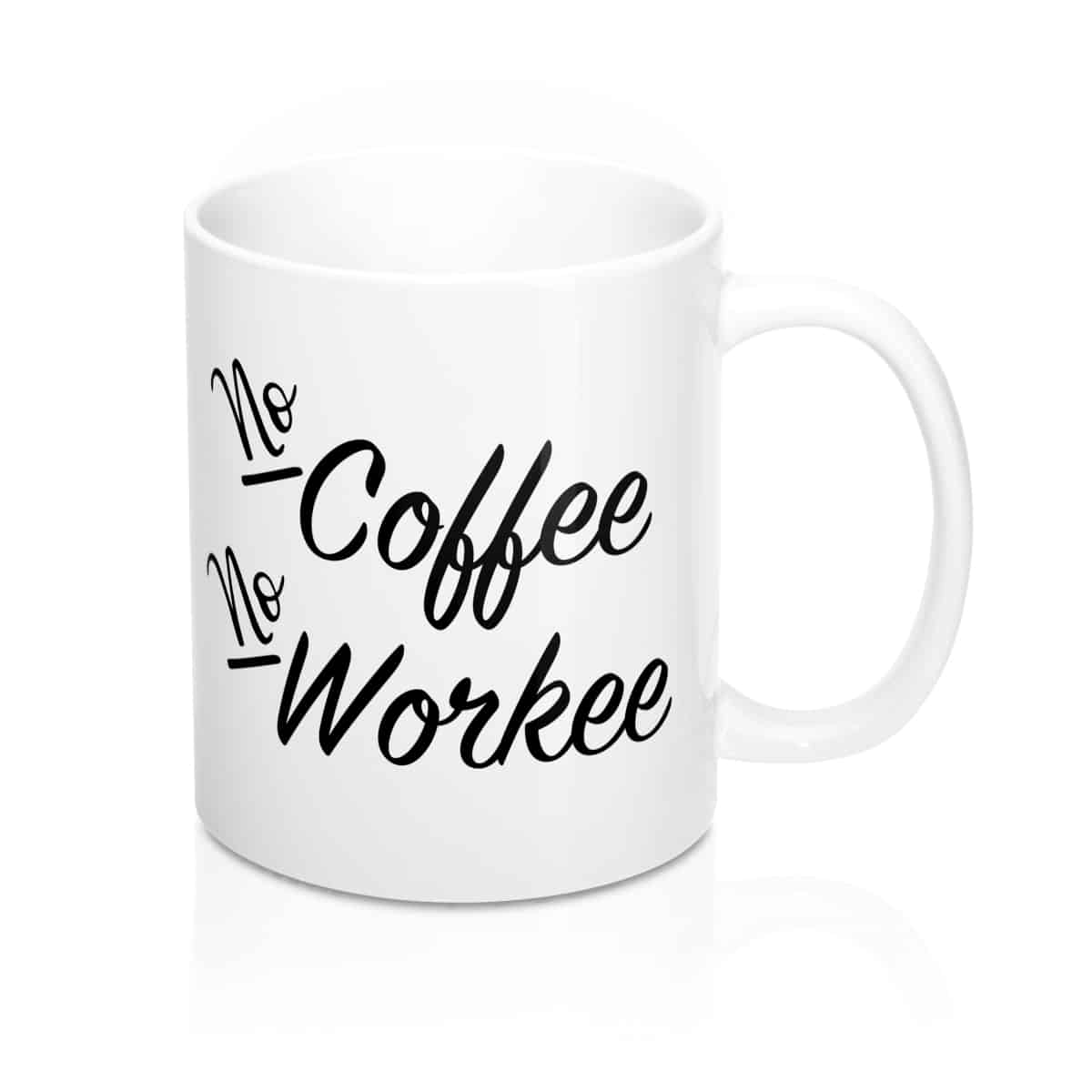 Odd Shaped Coffee Mugs No Coffee No Workee Funny Quote Mug For Entrepreneurs