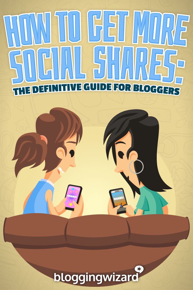 Get More How To Get More Social Shares The Definitive Guide For Bloggers