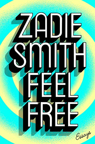 Virginia Woolf in Zadie Smith\u0027s essay collection Feel Free