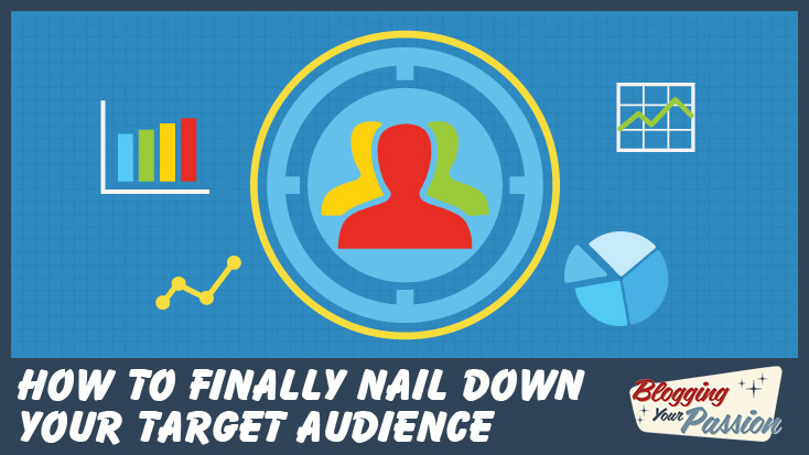 How to Finally Nail Down Your Target Audience Online