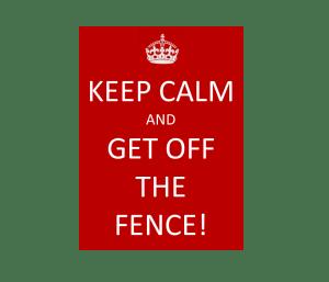 Millennials Keep Calm Get Off the Fence