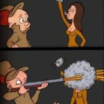 Elmer Fudd, when confronted with Duck Face.