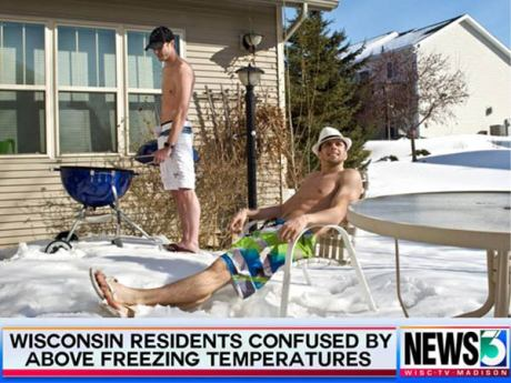 "WISC-TV3 Madison, WI: ""Wisconsin Residents Confused by Above Freezing Temperatures"""
