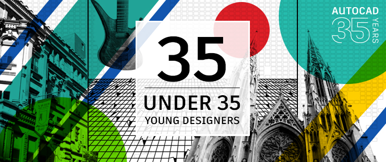 Introducing the AutoCAD 35 Under 35 Young Designers List AutoCAD - autocad designers
