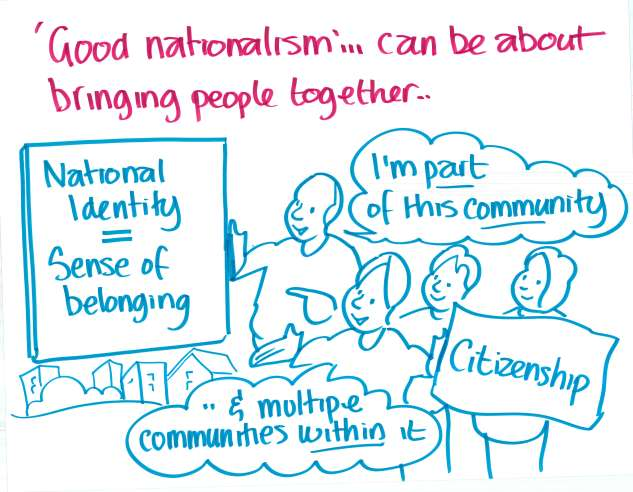 """'Good nationalism'... can be about bringing people together..."""