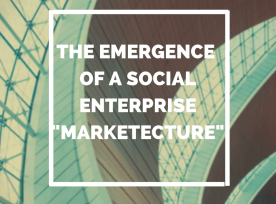 The emergence of a social enterprise marketecure