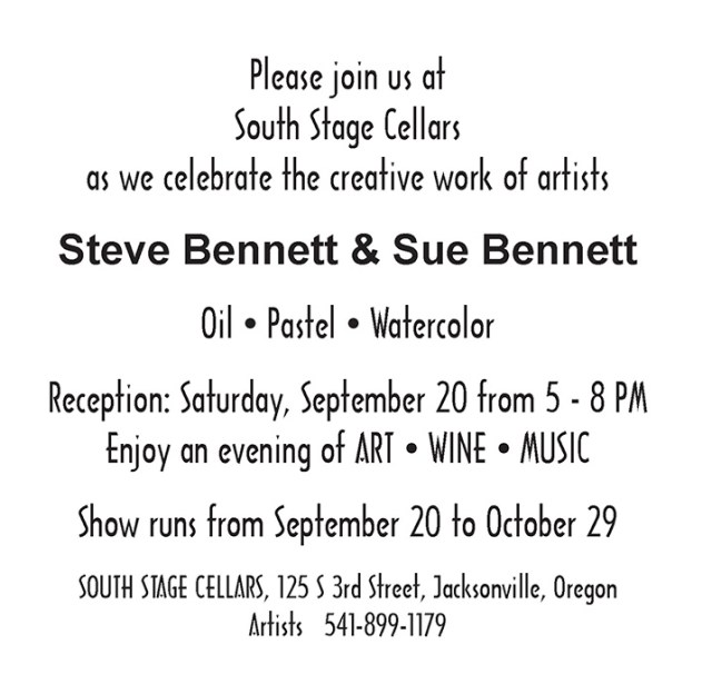 South Stage Cellars announcement: Art exhibit of paintings by Sue and Steve Bennett of Jacksonville Oregon