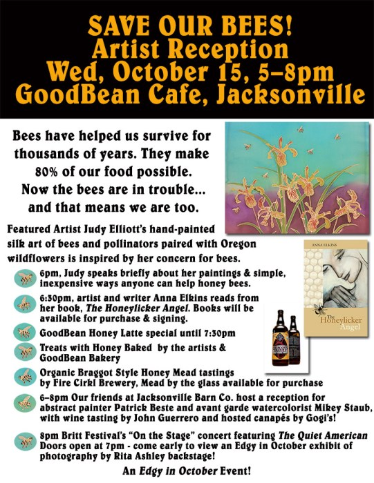 Flyer for Save Our Bees Reception for Grants Pass artist Judy Elliott at GoodBean Cafe Jacksonville Oregon October 15, 2014 from 5-8pm. Part of the Edgy in October Rogue Valley-wide art event.