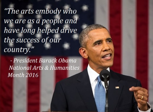 President Obama Declares October 2016 National Arts and Humanities Month