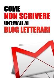come non scrivere un'email ai blog letterari